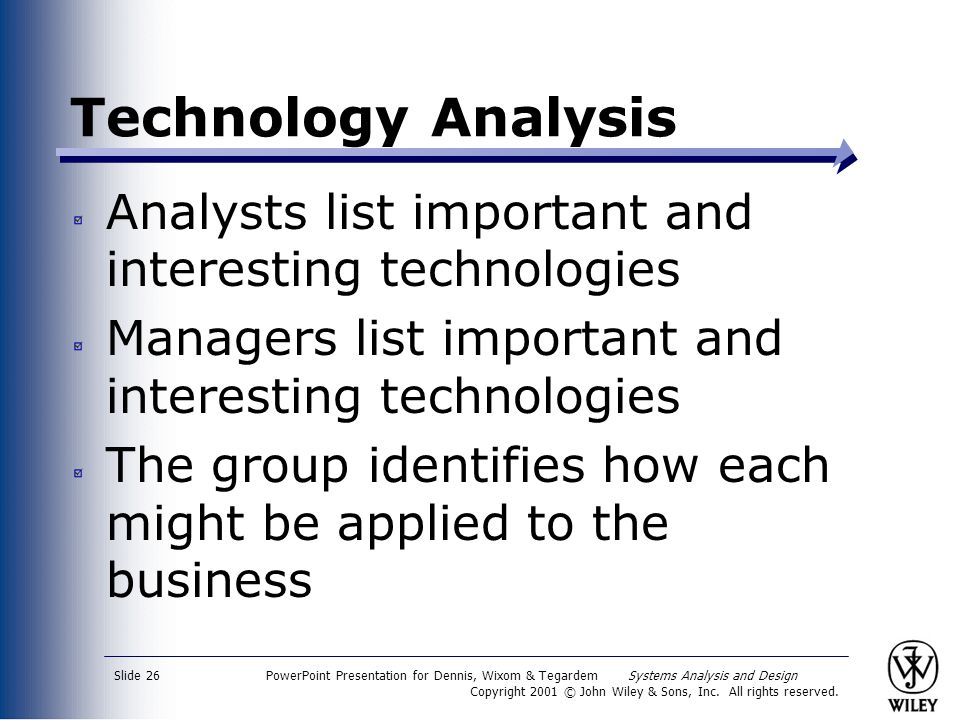 Technology Analysis Analysts list important and interesting technologies. Managers list important and interesting technologies.