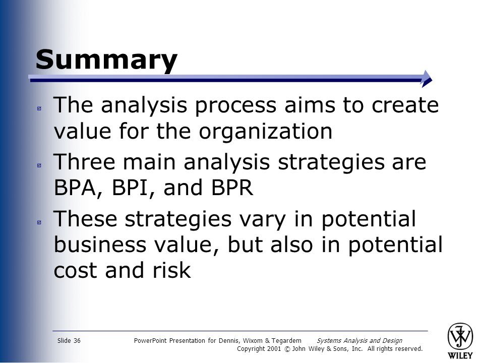 Summary The analysis process aims to create value for the organization