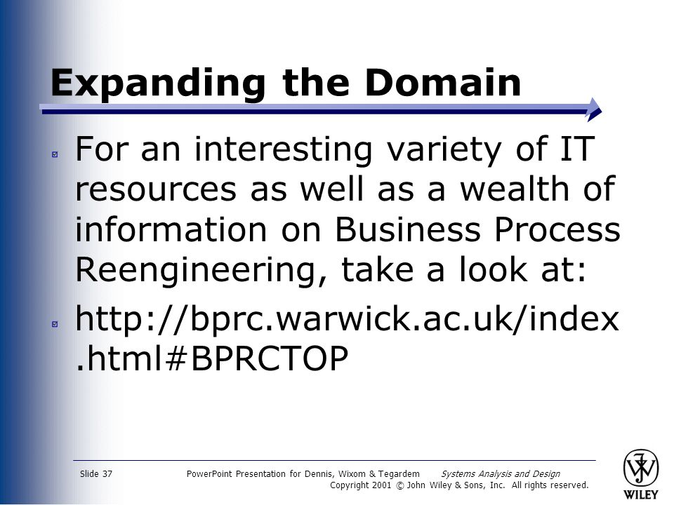 Expanding the Domain For an interesting variety of IT resources as well as a wealth of information on Business Process Reengineering, take a look at: