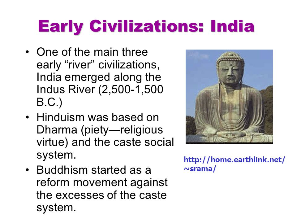 early civilizations in india In the early holocene, the indus civilization was situated in proximity to kotla  dahar,  at least in the context of the plains of northwest india.