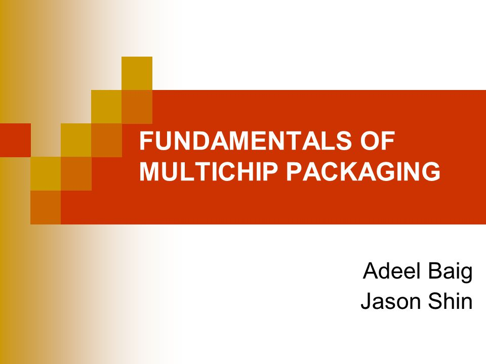 FUNDAMENTALS OF MULTICHIP PACKAGING