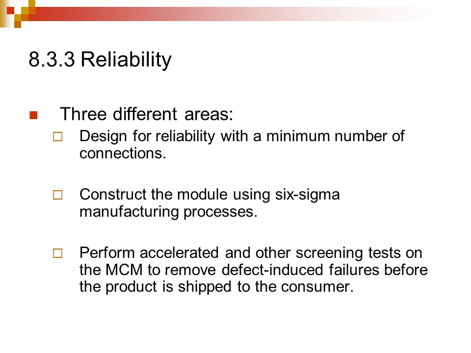 8.3.3 Reliability Three different areas: