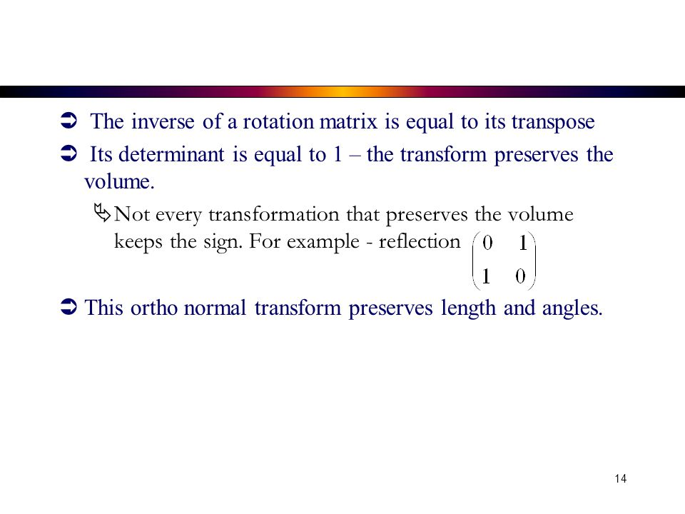 The inverse of a rotation matrix is equal to its transpose