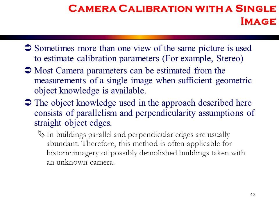 Camera Calibration with a Single Image