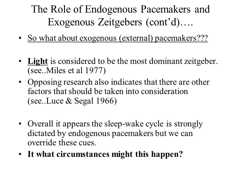 endogenous pacemakers exogenous zeitgebers essay Here are some key evaluation points relating to endogenous pacemakers &  exogenous zeitgebers.