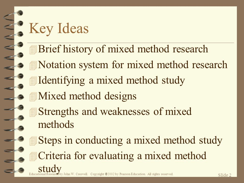 Key Ideas Brief history of mixed method research