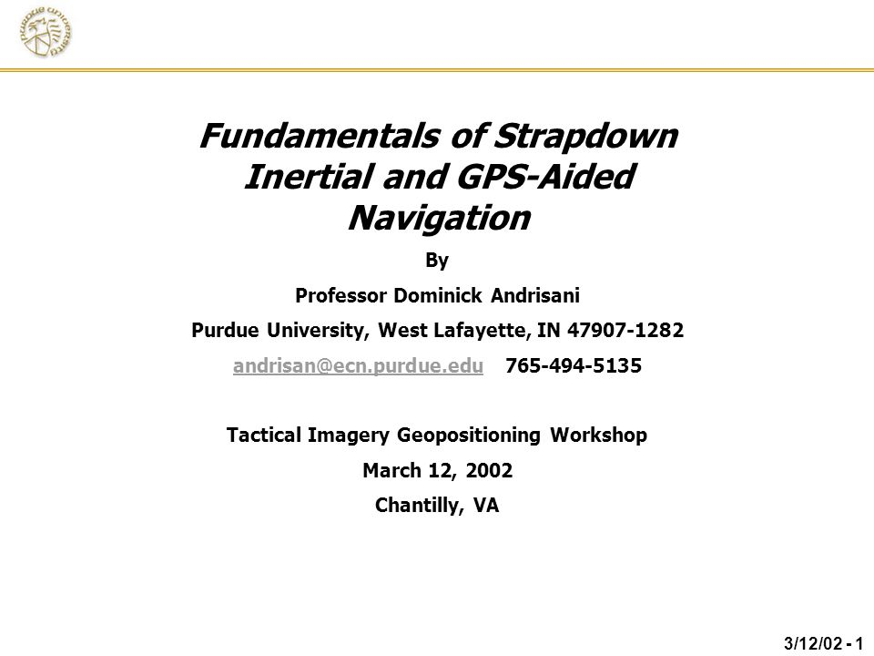 Fundamentals of Strapdown Inertial and GPS-Aided Navigation