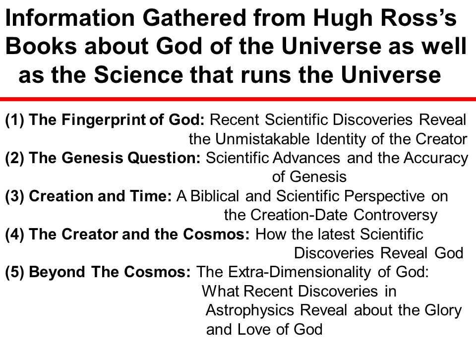 Information Gathered from Hugh Ross's