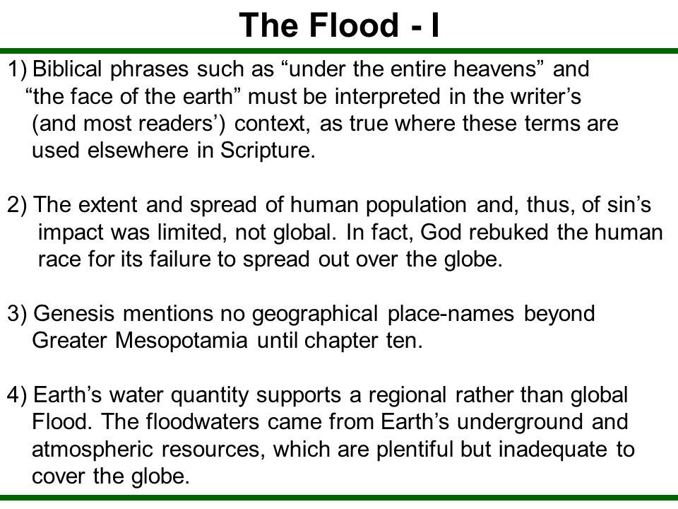 The Flood - I Biblical phrases such as under the entire heavens and