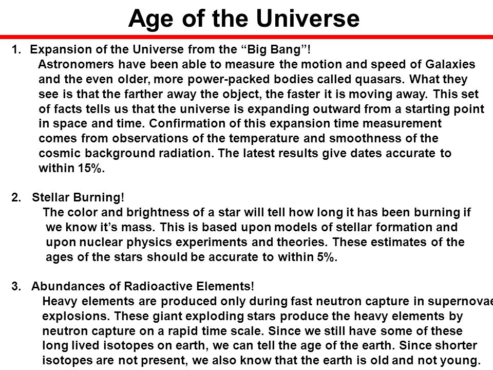 Age of the Universe Expansion of the Universe from the Big Bang !