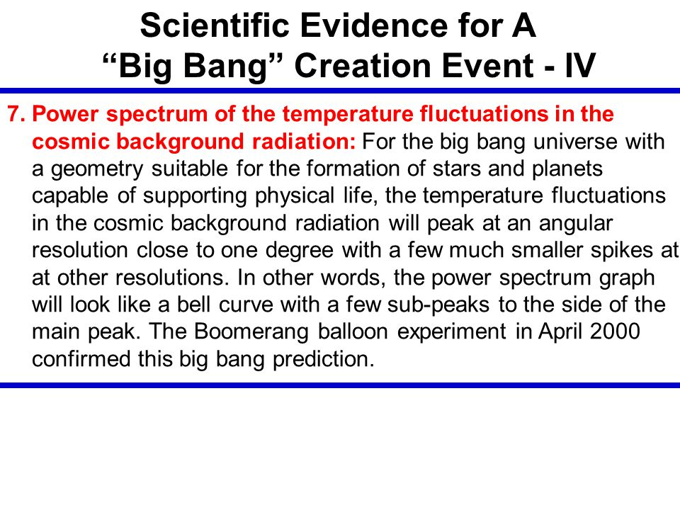 Scientific Evidence for A Big Bang Creation Event - IV