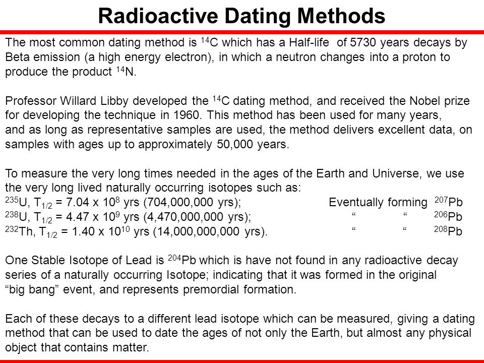 What are three methods of radioactive dating
