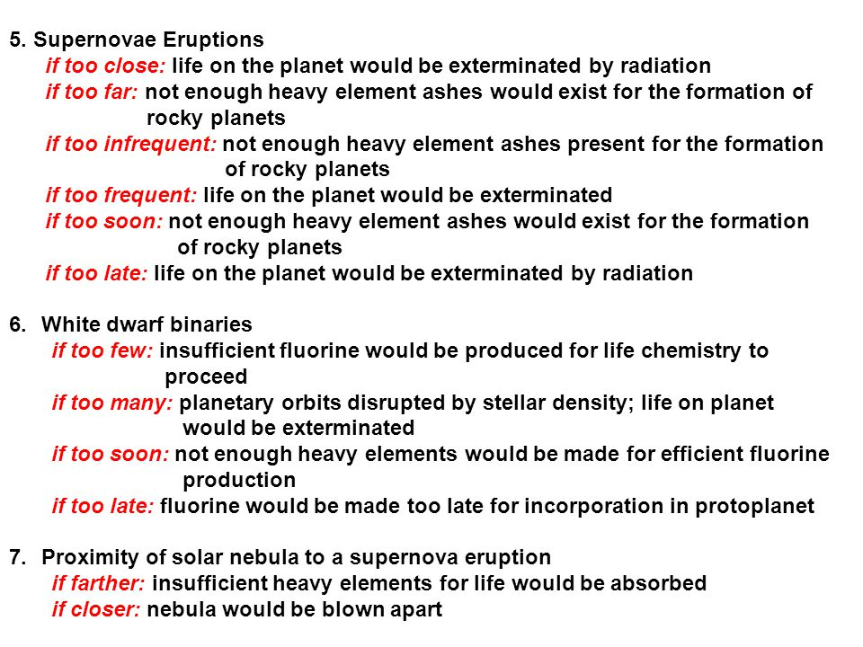 5. Supernovae Eruptions if too close: life on the planet would be exterminated by radiation.