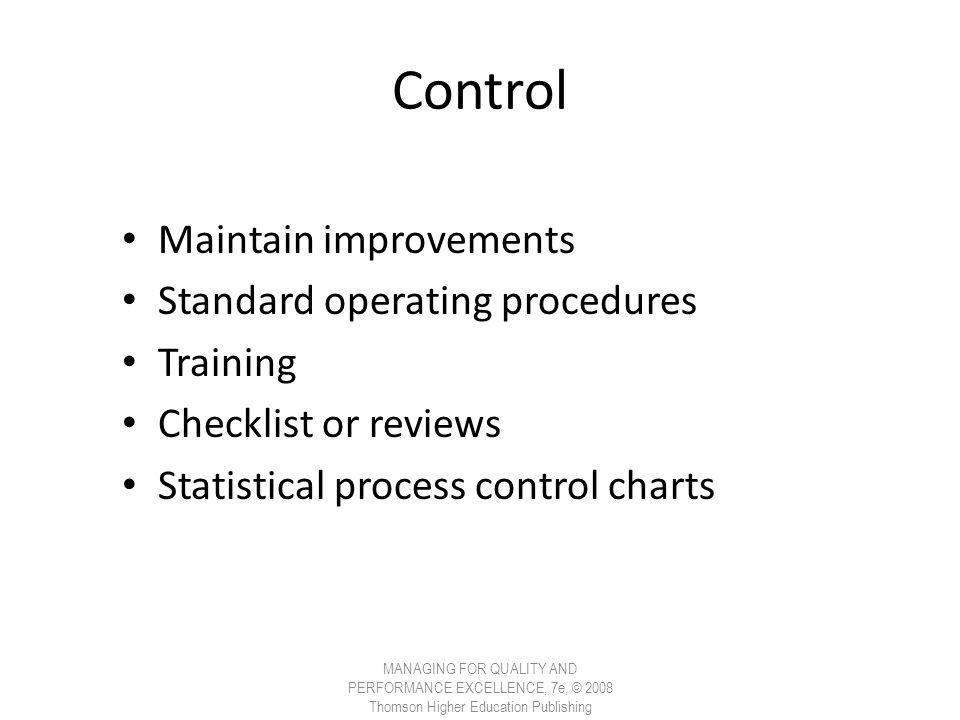 Control Maintain improvements Standard operating procedures Training