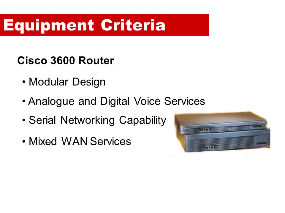 Equipment Criteria Cisco 3600 Router Modular Design