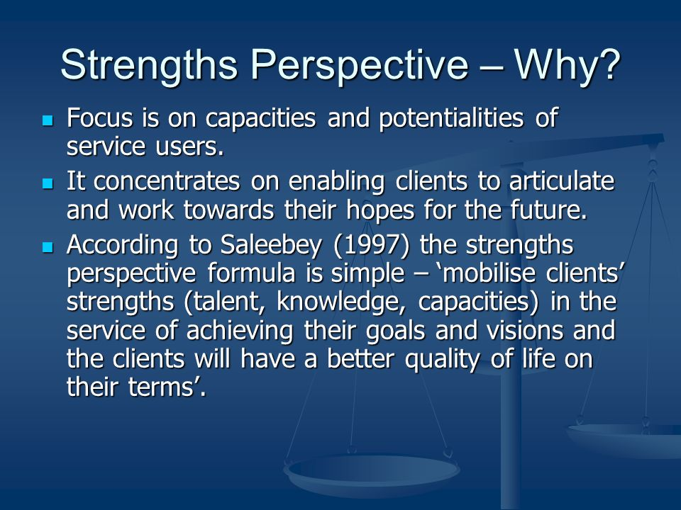 Strengths Perspective – Why