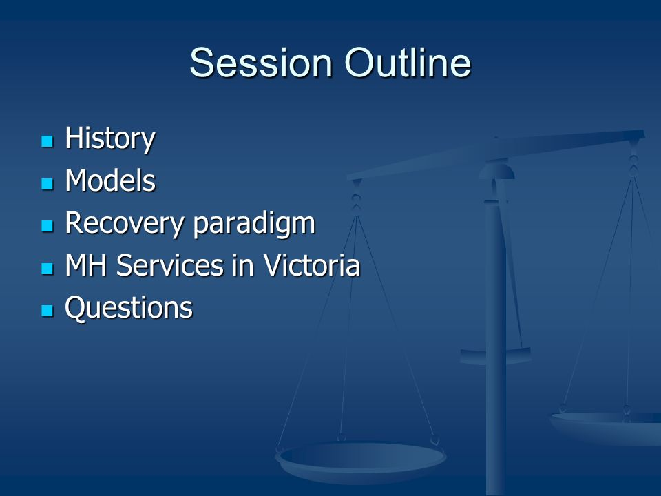 Session Outline History Models Recovery paradigm