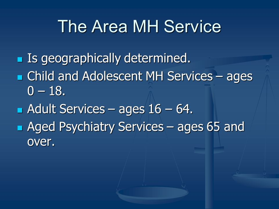 The Area MH Service Is geographically determined.