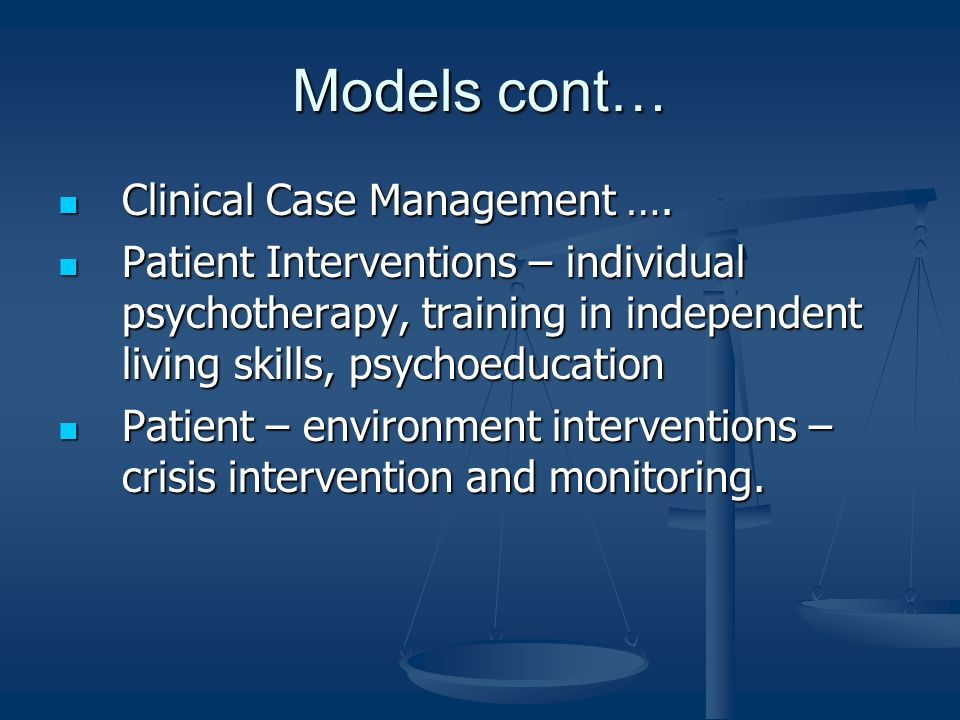 Models cont… Clinical Case Management ….