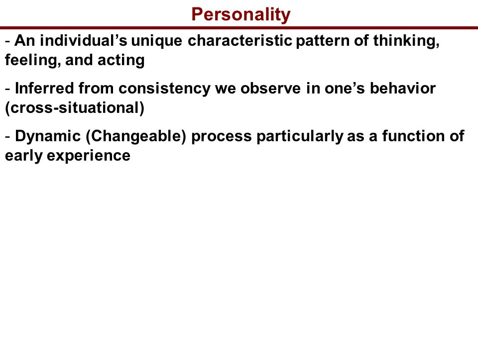 uniqueness of individual personality restrained Stresses the positive, healthy aspect of personality and the uniqueness of the individual emphasis on the conscious mental process (responsibility) an individual's unique constellation of durable dispositions and consistent ways of behaving (traits) constitutes his or her.