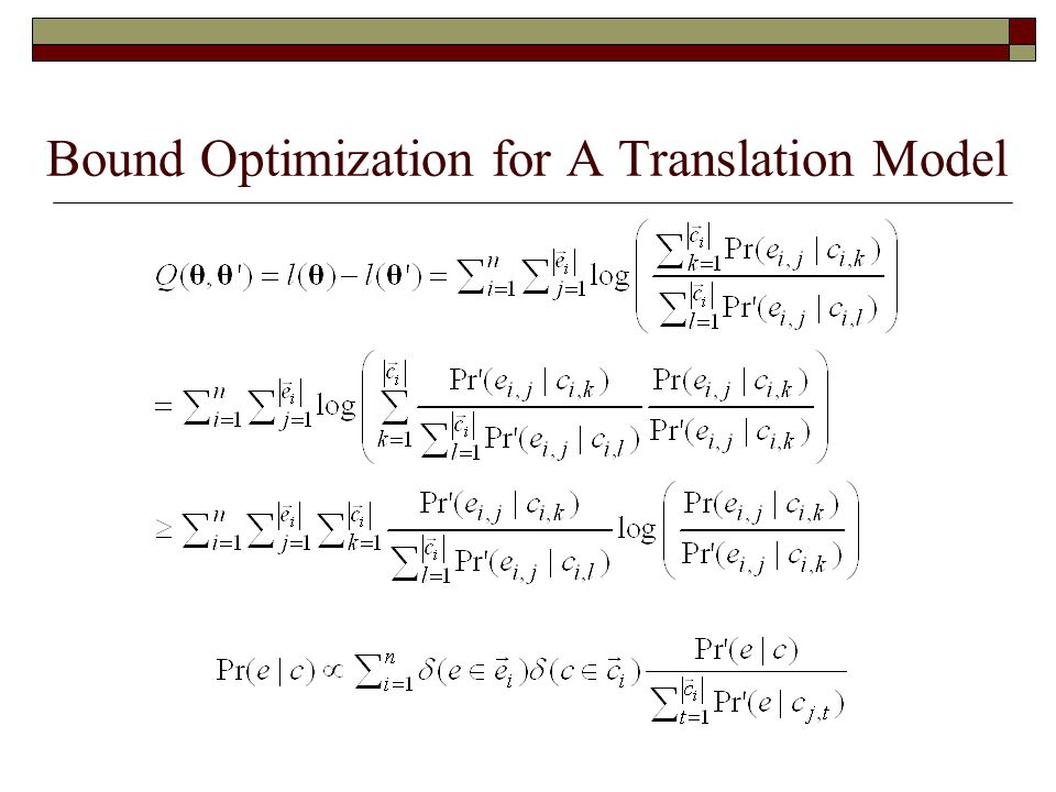 Bound Optimization for A Translation Model