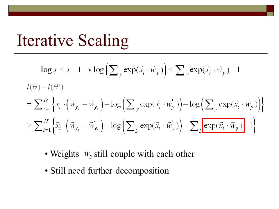 Iterative Scaling Weights still couple with each other