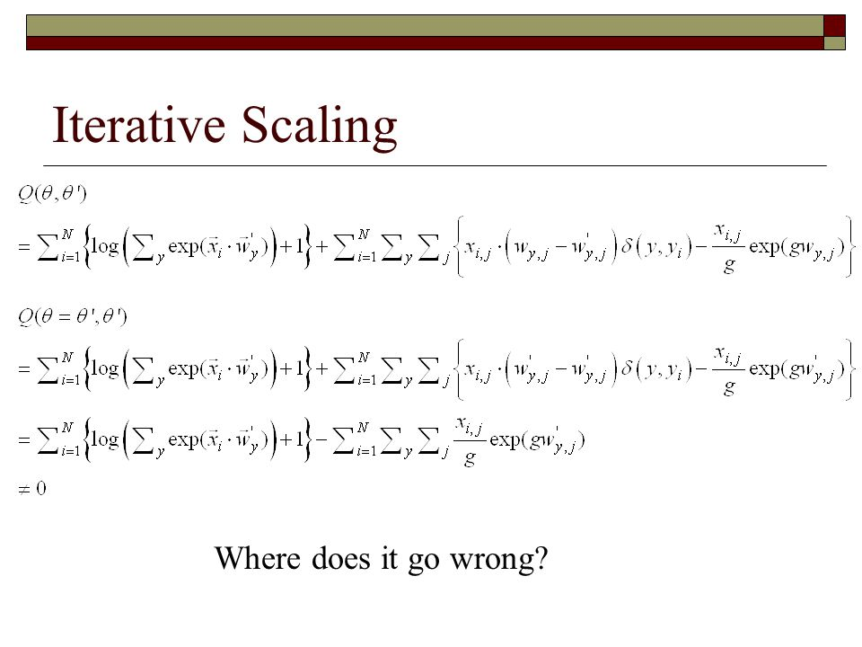 Iterative Scaling Where does it go wrong