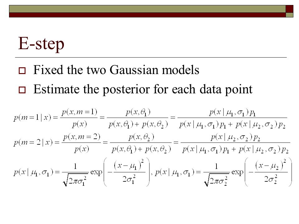 E-step Fixed the two Gaussian models