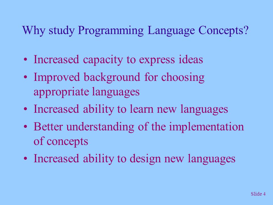 Why study Programming Language Concepts