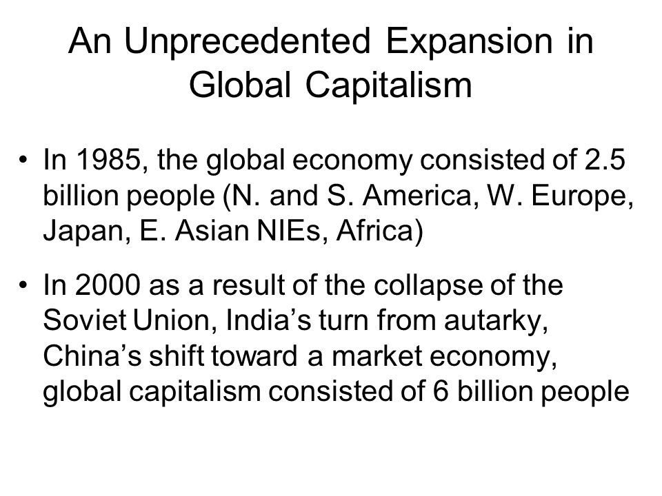 capitalism in a global economy The crisis of global capitalism  we live in a global economy that is characterized not only by free trade in goods and services but even more by the free movement.
