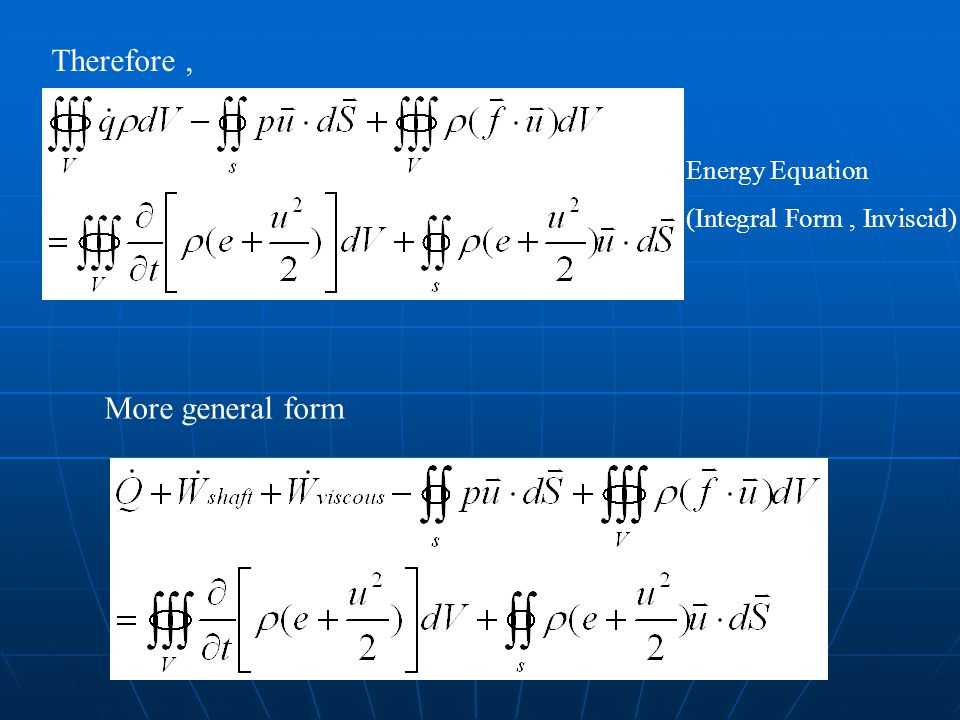 Therefore , More general form Energy Equation