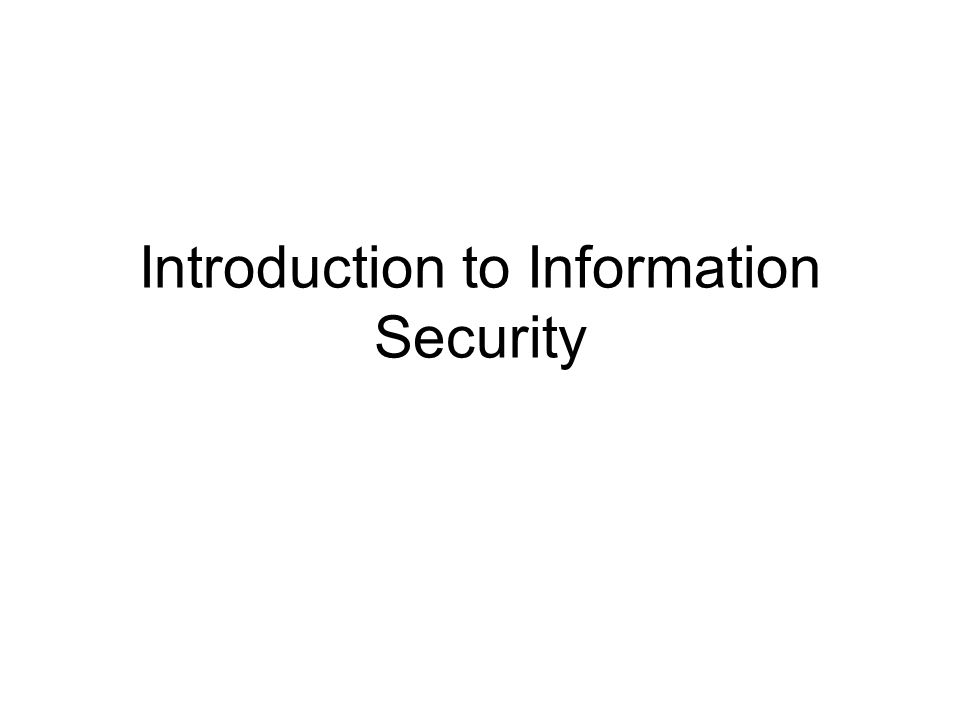 introduction to information security essay Information security conclusion ankit sharma(syndicate-b) process and technology frameworks and standards lawsan overview concepts people administrative and.