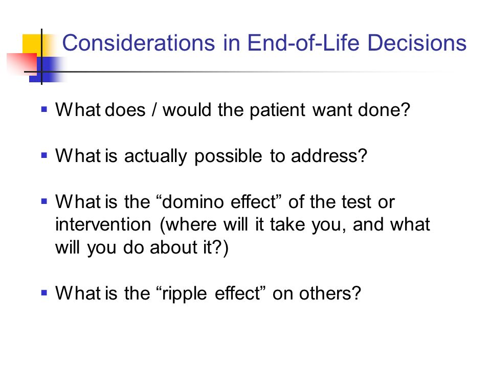 Considerations in End-of-Life Decisions
