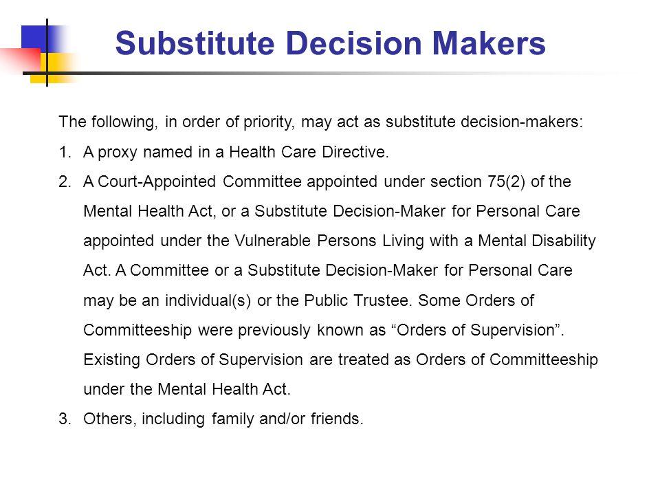 Substitute Decision Makers