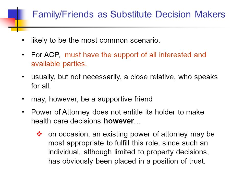 Family/Friends as Substitute Decision Makers