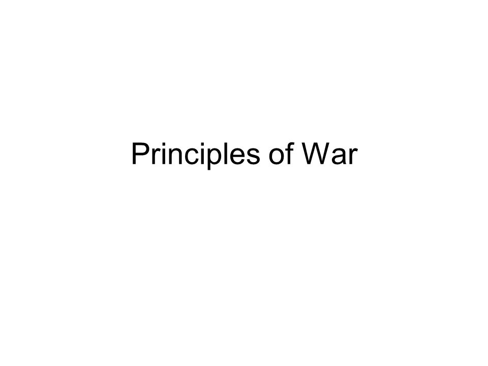 principles of war The principles of war these may be defined as the fundamental truths governing the prosecution of strategy and tactics the nine that have been adopted by the us army in modern times are listed and explained below for several reasons.
