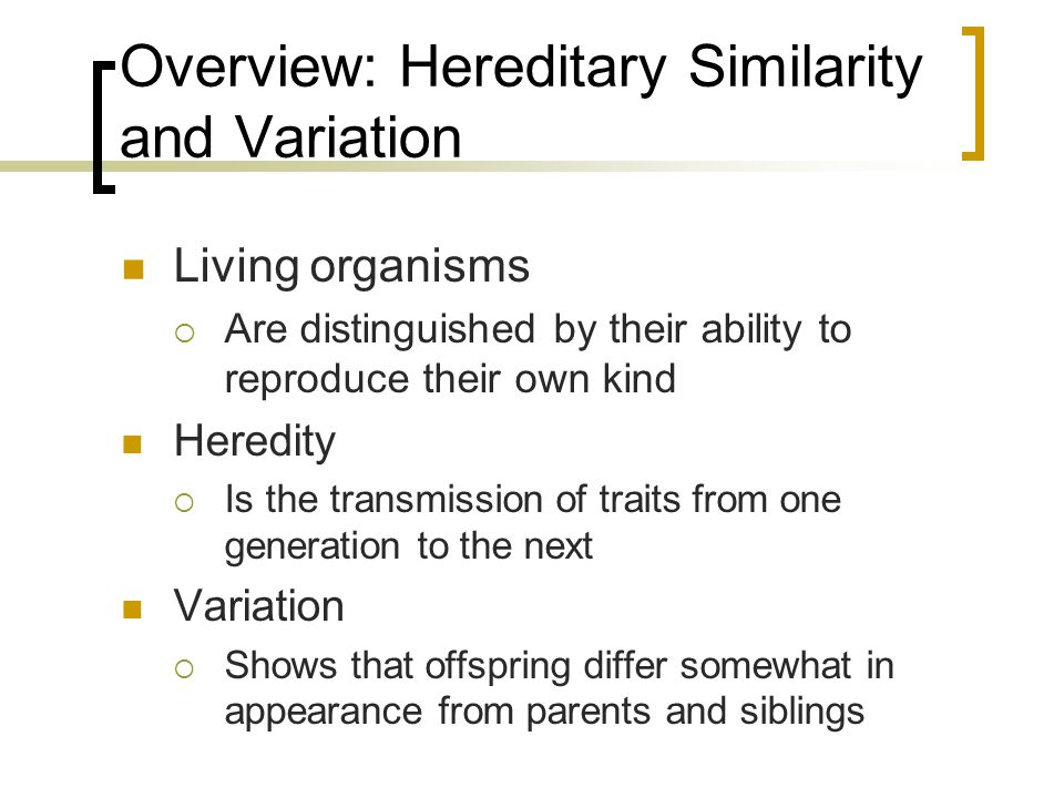 Overview: Hereditary Similarity and Variation