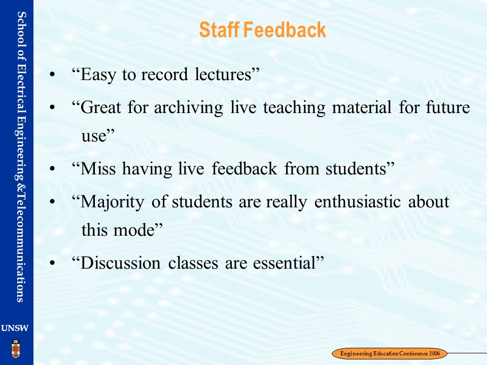 Staff Feedback Easy to record lectures