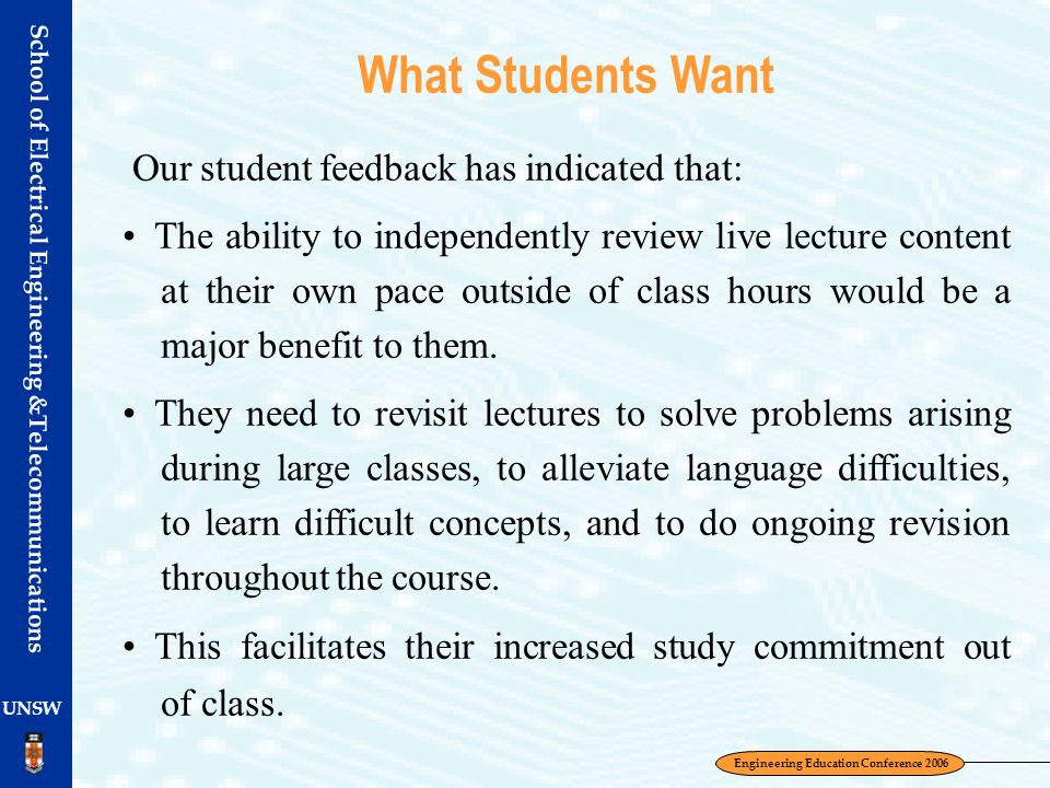 What Students Want Our student feedback has indicated that: