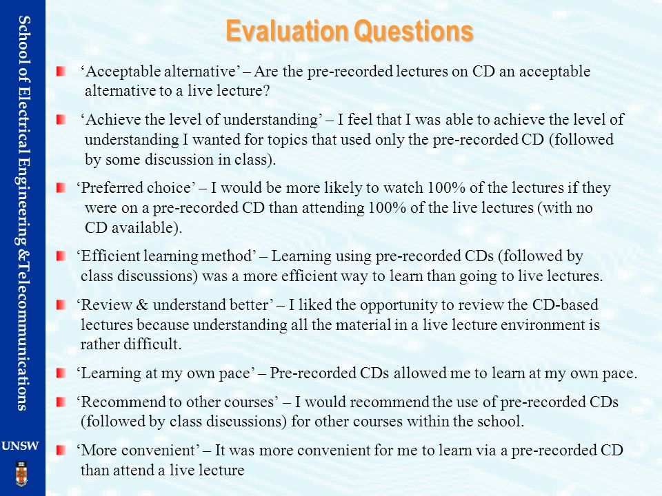 Evaluation Questions 'Acceptable alternative' – Are the pre-recorded lectures on CD an acceptable alternative to a live lecture
