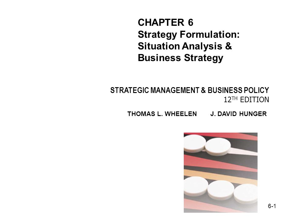 CHAPTER 6 Strategy Formulation: Situation Analysis & Business Strategy
