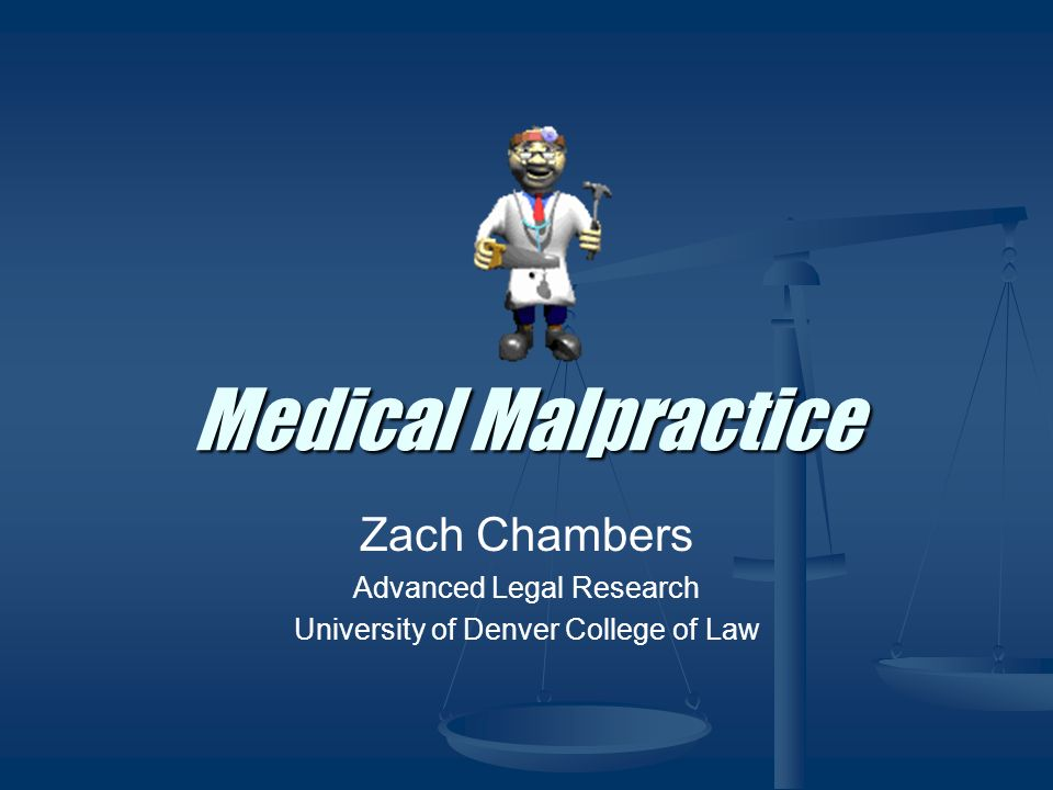 Medical Malpractice Zach Chambers Advanced Legal Research