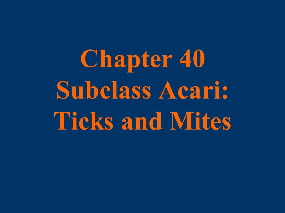 Chapter 40 Subclass Acari: Ticks and Mites