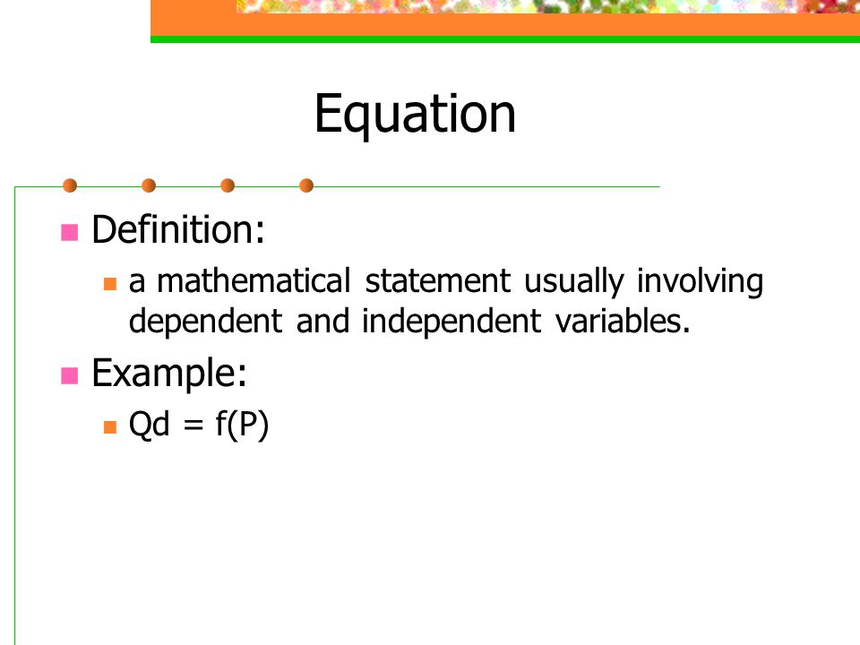 equation definition The equation is two expressions separated by an equal sign (=) we will mainly  deal with equations that contain one or more variables examples of eq.