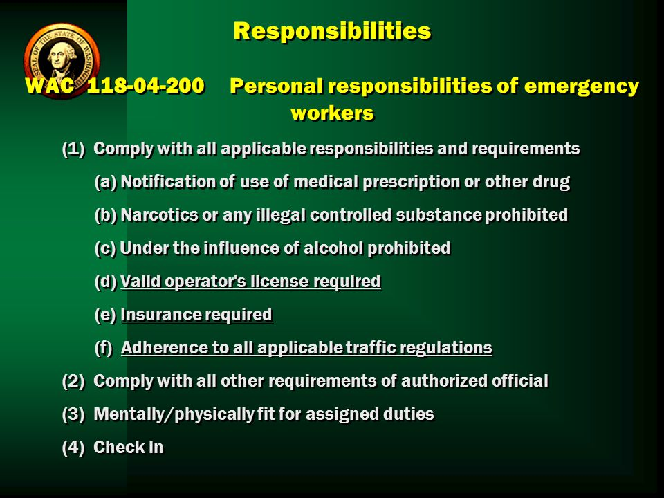 Responsibilities WAC 118‑04‑200 Personal responsibilities of emergency workers