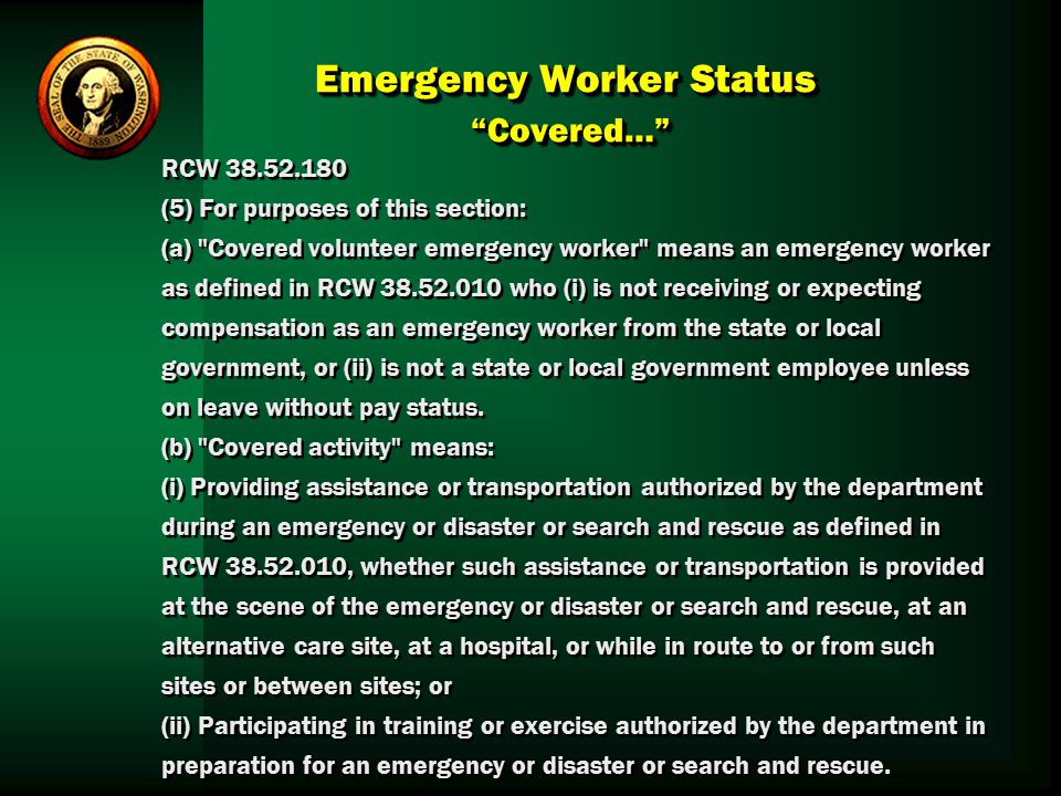 Emergency Worker Status Covered…