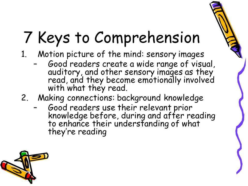 7 Keys to Comprehension Motion picture of the mind: sensory images