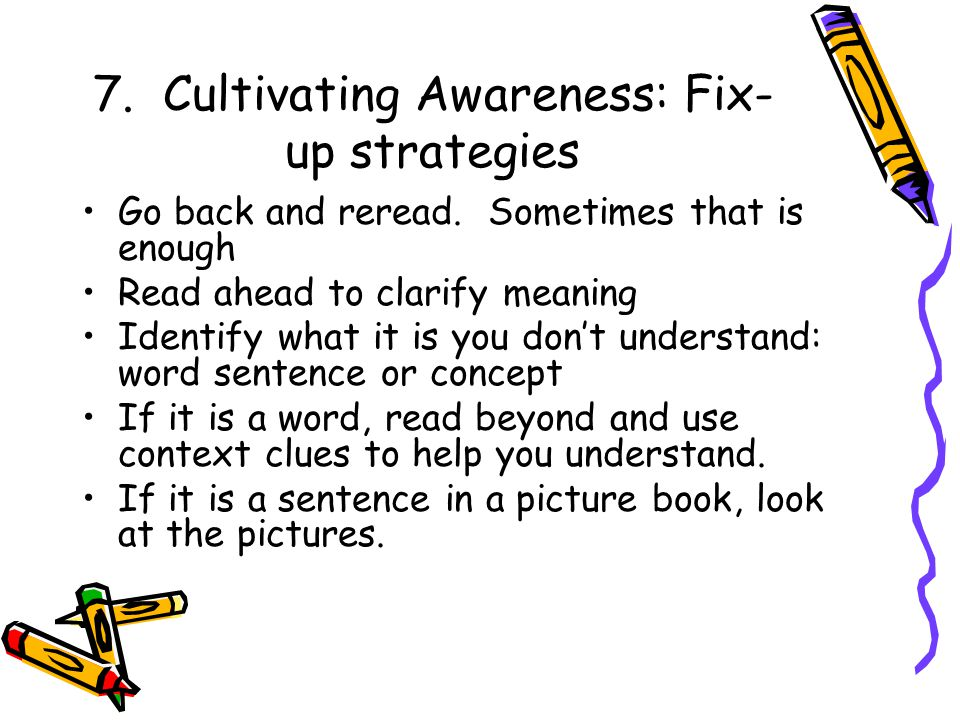 7. Cultivating Awareness: Fix-up strategies