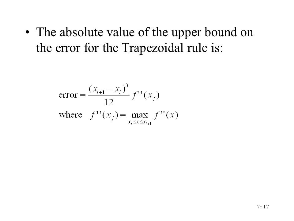 The absolute value of the upper bound on the error for the Trapezoidal rule is: