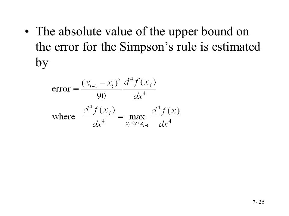 The absolute value of the upper bound on the error for the Simpson's rule is estimated by